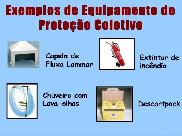 3f455262d7a73 32  33. Exemplos de Equipamento de Proteção Coletivo Capela ...