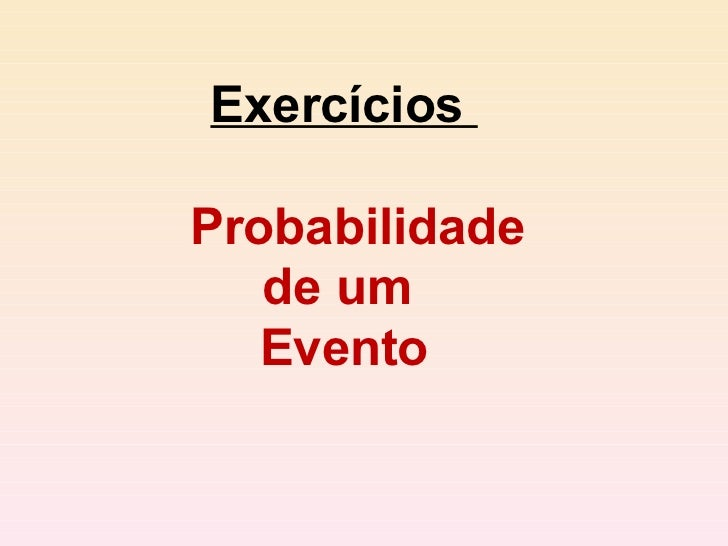 Exercícios  Probabilidade  de um  Evento