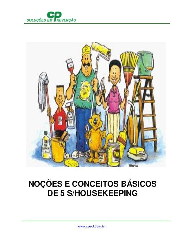 www.cpsol.com.br  NOÇÕES E CONCEITOS BÁSICOS DE 5 S/HOUSEKEEPING