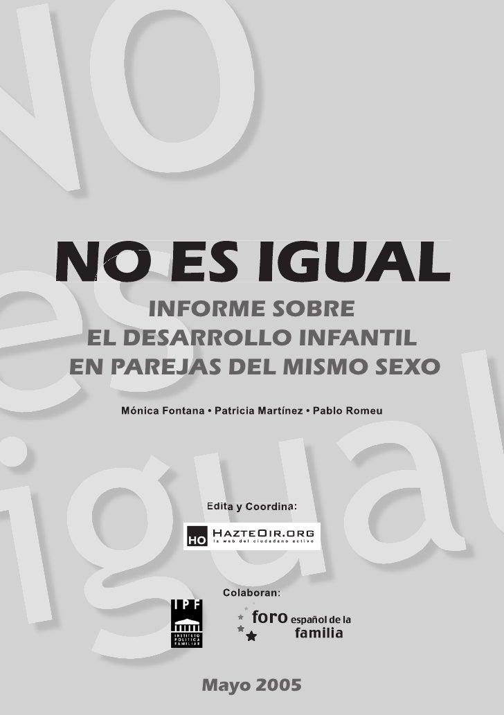 NO ES IGUAL      INFORME SOBRE  EL DESARROLLO INFANTIL EN PAREJAS DEL MISMO SEXO    Mónica Fontana • Patricia Martínez • P...