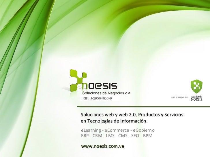 con el apoyo de Soluciones web y web 2.0, Productos y Servicios en Tecnologías de Información. ERP - CRM - LMS - CMS - SEO...