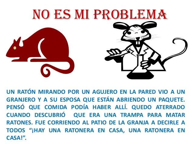 No es mi problema UN RATÓN MIRANDO POR UN AGUJERO EN LA PARED VIO A UN GRANJERO Y A SU ESPOSA QUE ESTÁN ABRIENDO UN PAQUET...