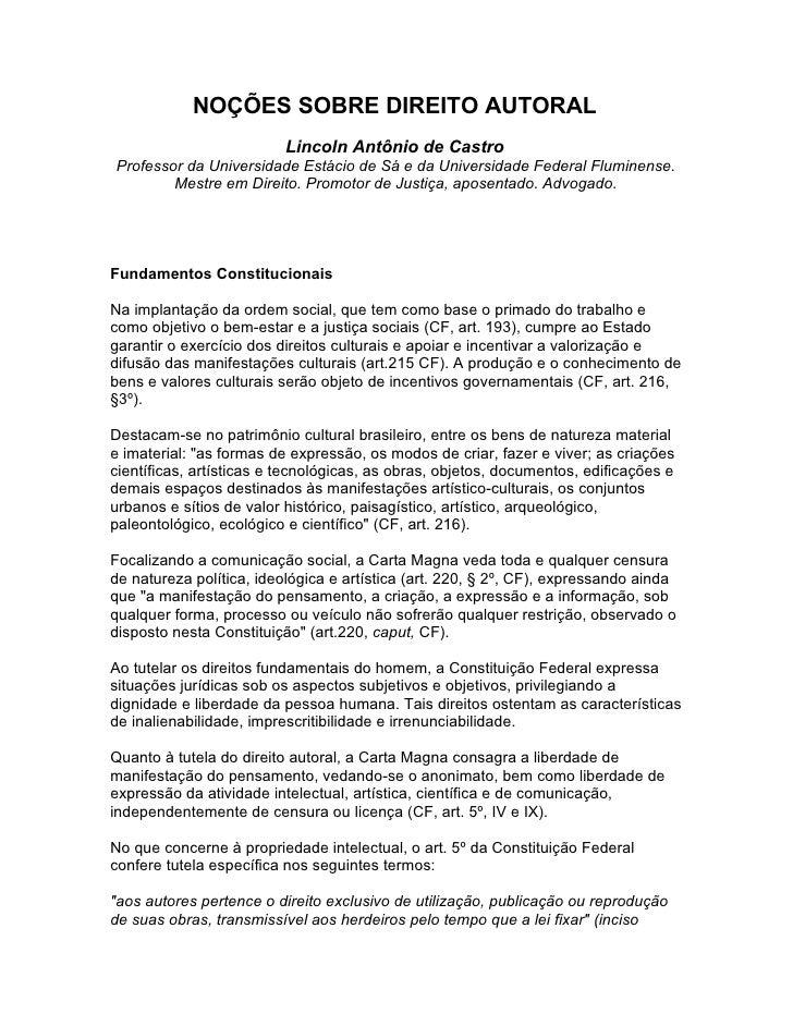 NOÇÕES SOBRE DIREITO AUTORAL                           Lincoln Antônio de Castro Professor da Universidade Estácio de Sá e...