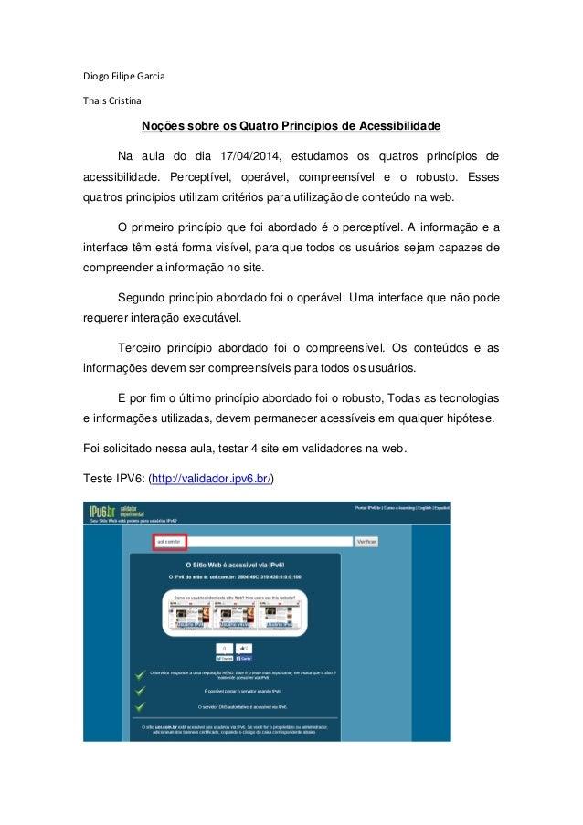 Diogo Filipe Garcia Thais Cristina Noções sobre os Quatro Princípios de Acessibilidade Na aula do dia 17/04/2014, estudamo...