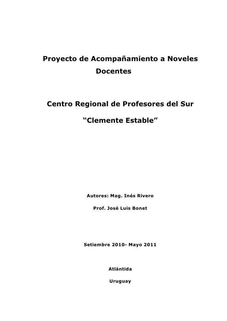 "Proyecto de Acompañamiento a Noveles             DocentesCentro Regional de Profesores del Sur         ""Clemente Estable"" ..."