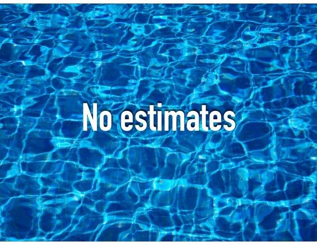 No estimates