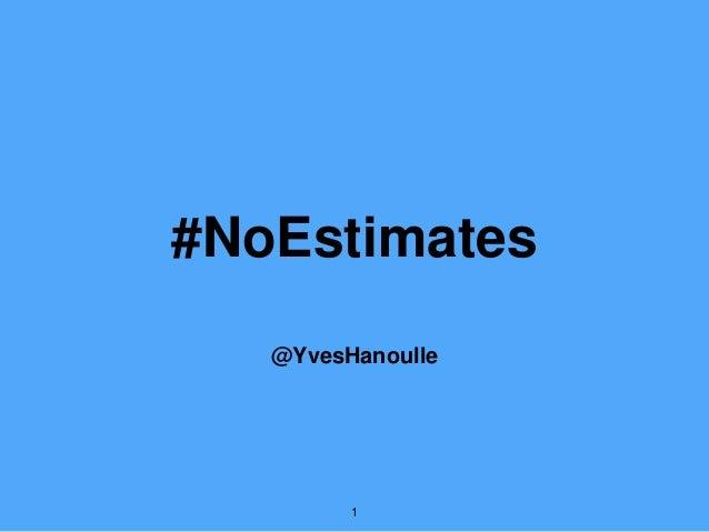 #NoEstimates @YvesHanoulle 1