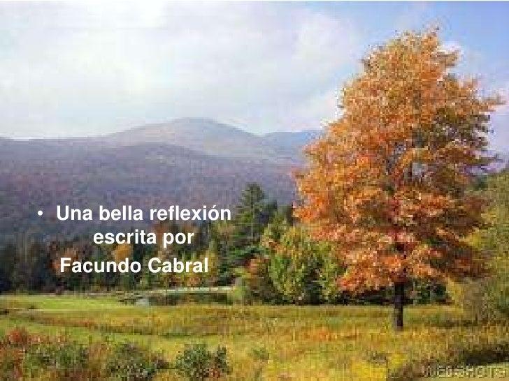 Una bella reflexión escrita por <br />Facundo Cabral<br />
