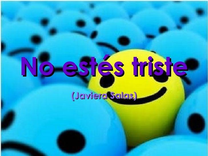 No estés triste (Javiera Salas)