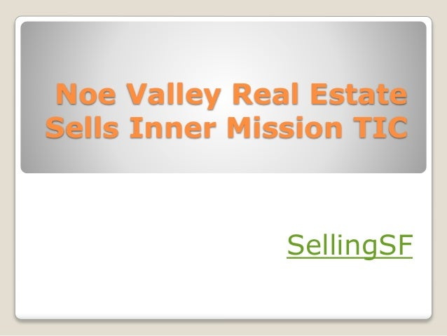 Noe Valley Real Estate Sells Inner Mission TIC SellingSF