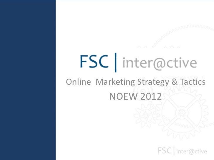 Online Marketing Strategy & Tactics          NOEW 2012