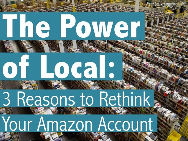 The Power of Local: 3 Reasons to Rethink Your Amazon Account Photo from ecommerceguide.com