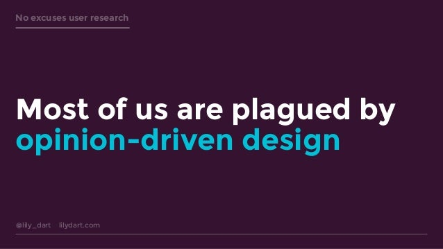 No excuses user research Slide 2