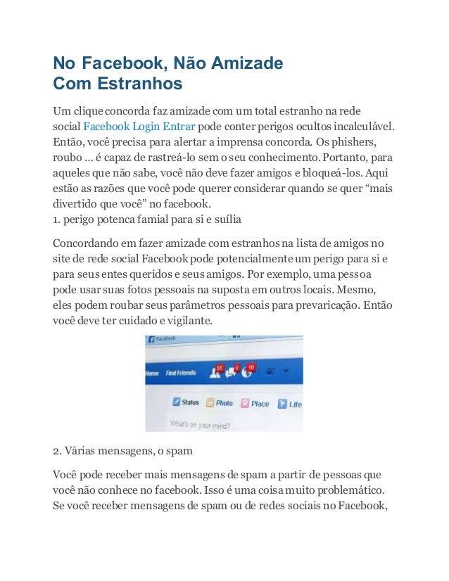 No Facebook, Não Amizade Com Estranhos Um clique concorda faz amizade com um total estranho na rede social Facebook Login ...