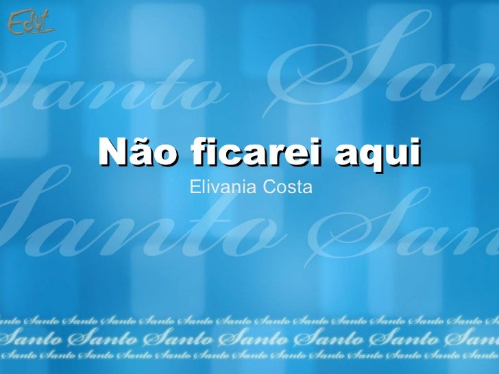 Não ficarei aqui Elivania Costa