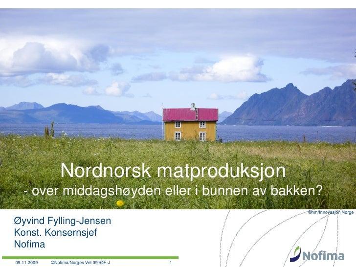 Nordnorsk matproduksjon    - over middagshøyden eller i bunnen av bakken?                                                ©...