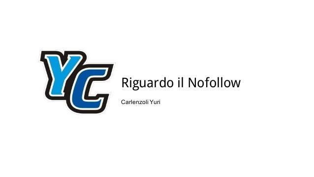 Riguardo il Nofollow Carlenzoli Yuri