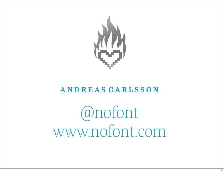 ANDREAS CARLSSON  @nofontwww.nofont.com                   1