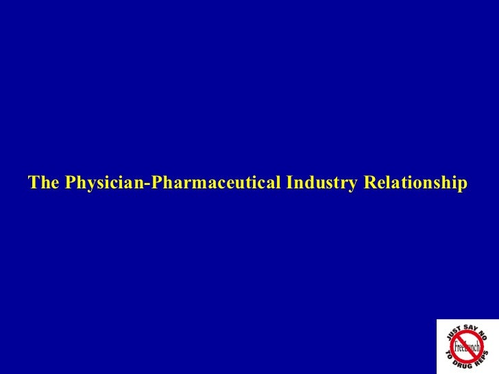 The Physician-Pharmaceutical Industry Relationship