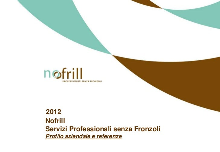 2012NofrillServizi Professionali senza FronzoliProfilo aziendale e referenze