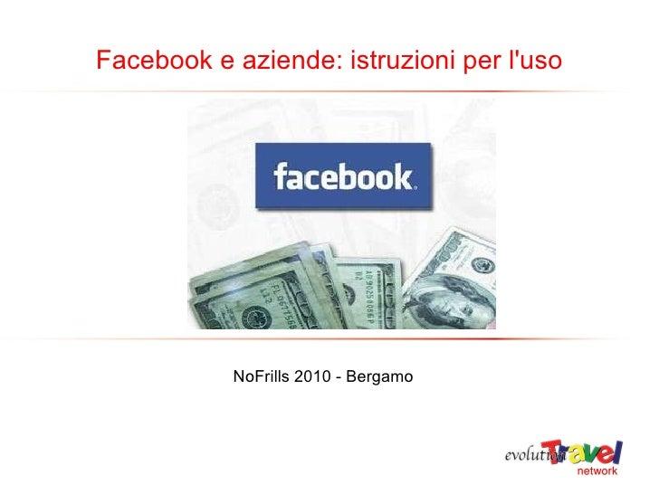 NoFrills 2010 - Bergamo Facebook e aziende: istruzioni per l'uso