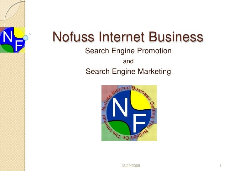 Nofuss Internet Business<br />Search Engine Promotion <br />and <br />Search Engine Marketing <br />12/20/2009<br />1<br />