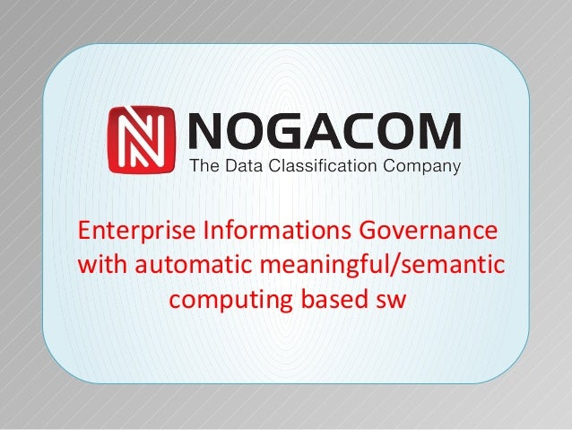Enterprise Informations Governancewith automatic meaningful/semantic        computing based sw