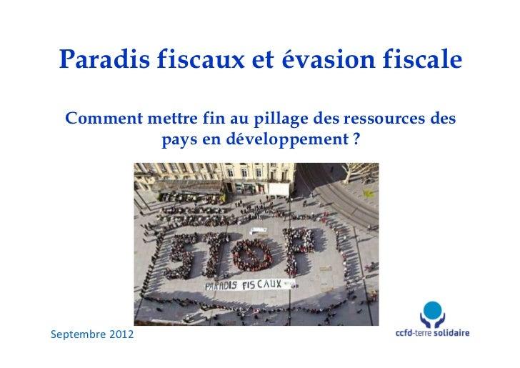 Paradis fiscaux et évasion fiscale  Comment mettre fin au pillage des ressources des           pays en développement ?Sept...