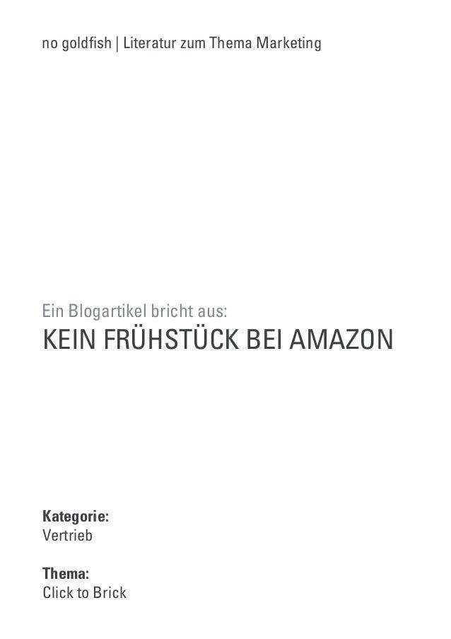 KEIN FRÜHSTÜCK BEI AMAZON Ein Blogartikel bricht aus: Kategorie: Vertrieb Thema: Click to Brick no goldfish | Literatur zu...