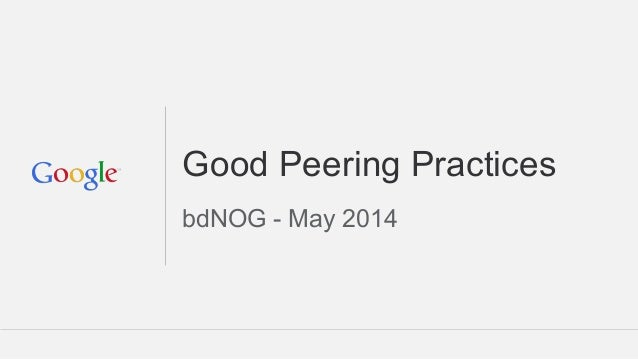Good Peering Practices bdNOG - May 2014