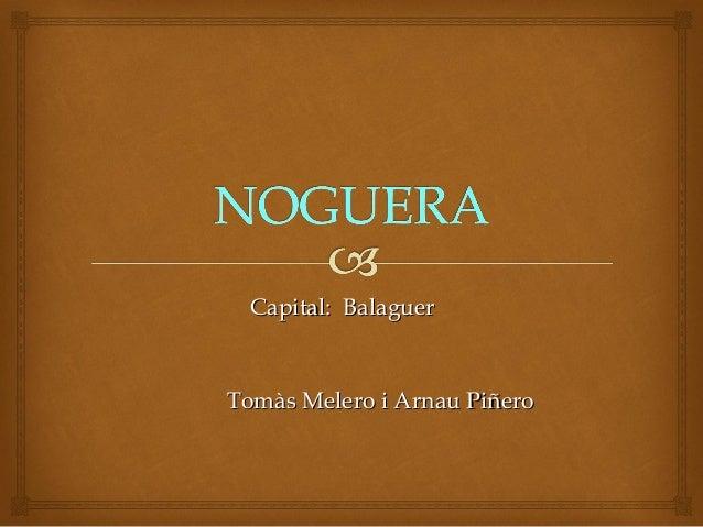 Capital: BalaguerCapital: BalaguerTomàs Melero i Arnau PiñeroTomàs Melero i Arnau Piñero