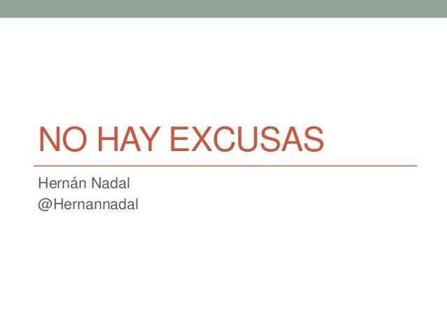 NO HAY EXCUSAS Hernán Nadal @Hernannadal