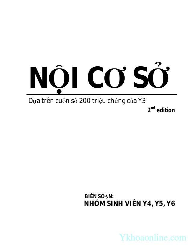 NỘI CƠ SỞ Dựa trên cuốn sổ 200 triệu chứng của Y3 2nd edition BIÊN SOẠN: NHÓM SINH VIÊN Y4, Y5, Y6 Ykhoaonline.com