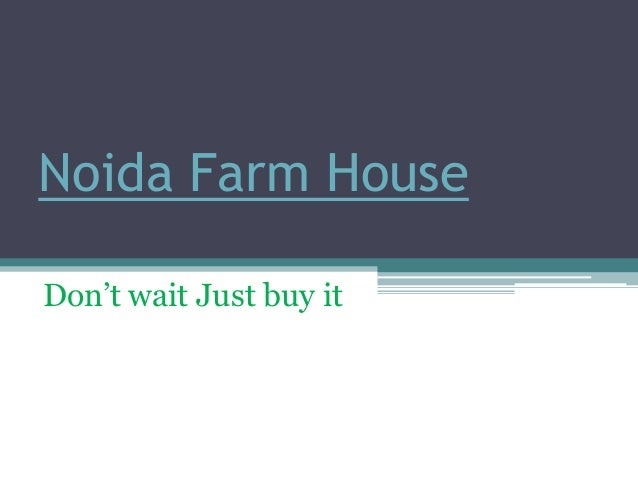 Noida Farm HouseDon't wait Just buy it