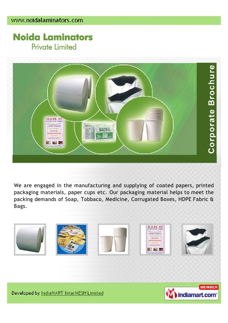 We are engaged in the manufacturing and supplying of coated papers, printedpackaging materials, paper cups etc. Our packag...