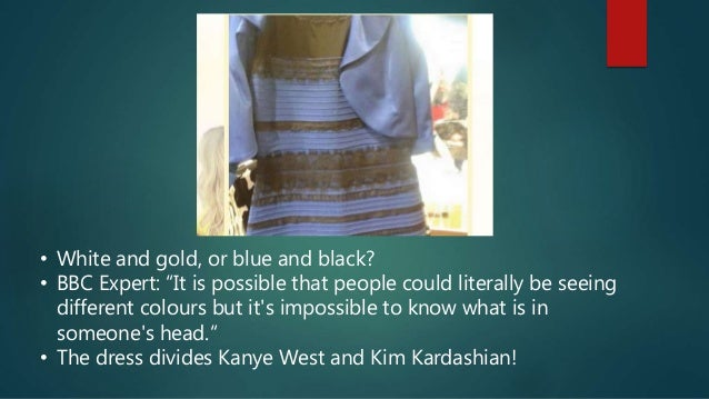 """• White and gold, or blue and black? • BBC Expert: """"It is possible that people could literally be seeing different colours..."""