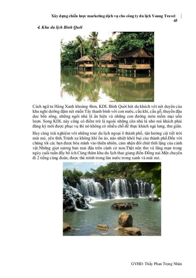 Xây dựng chiến lược marketing dịch vụ cho công ty du lịch Young Travel 45 GVHD: Thầy Phan Trọng Nhân 4. Khu du lịch Bình Q...