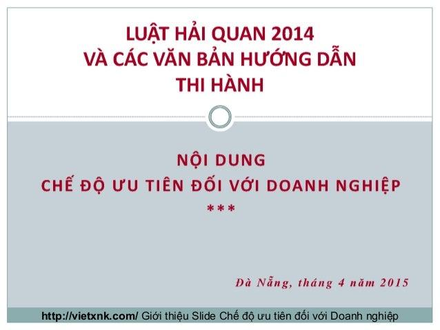 http://vietxnk.com/ Giới thiệu Slide Chế độ ưu tiên đối với Doanh nghiệp
