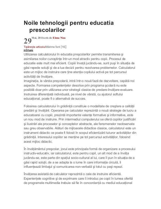 Noile tehnologii pentru educatia prescolarilor 29 Mai, 2011scris de Elena Nica Tipăre te articolulș Mărime font -16+ inSha...