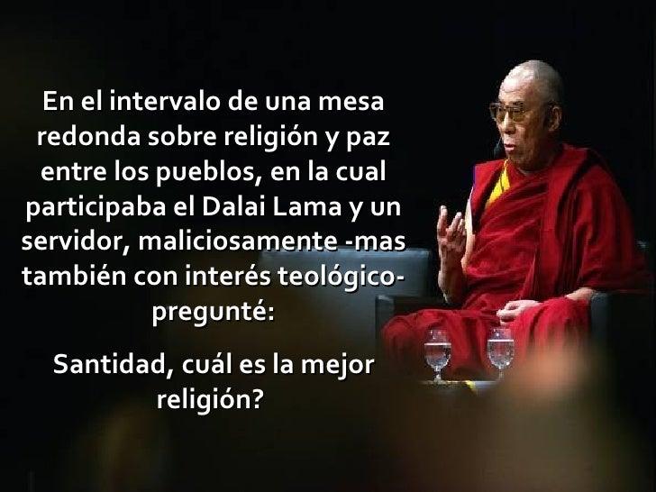 En el intervalo de una mesa redonda sobre religión y paz entre los pueblos, en la cual participaba el Dalai Lama y un serv...