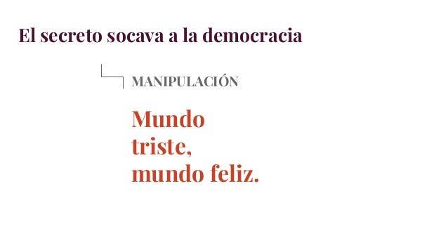 El secreto socava a la democracia MANIPULACIÓN ¿Votaremos según lo que el Gran Editor quiera?