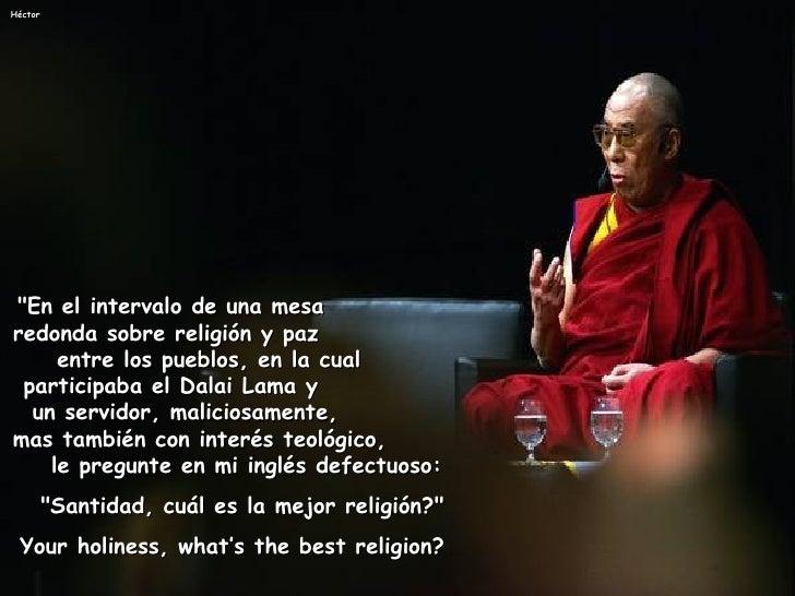 """""""En el intervalo de una mesa  redonda sobre religión y paz  entre los pueblos, en la cual  participaba el Dalai Lama ..."""