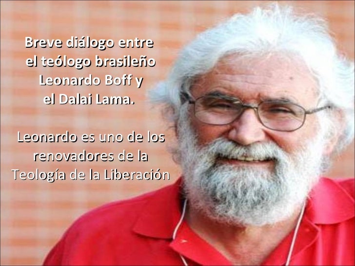 <ul><li>Breve diálogo entre  </li></ul><ul><li>el teólogo brasileño </li></ul><ul><li>Leonardo Boff y </li></ul><ul><li>el...
