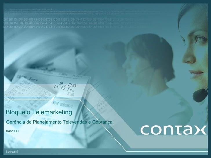 Bloqueio Telemarketing Gerência de Planejamento Televendas e Cobrança 04/2009