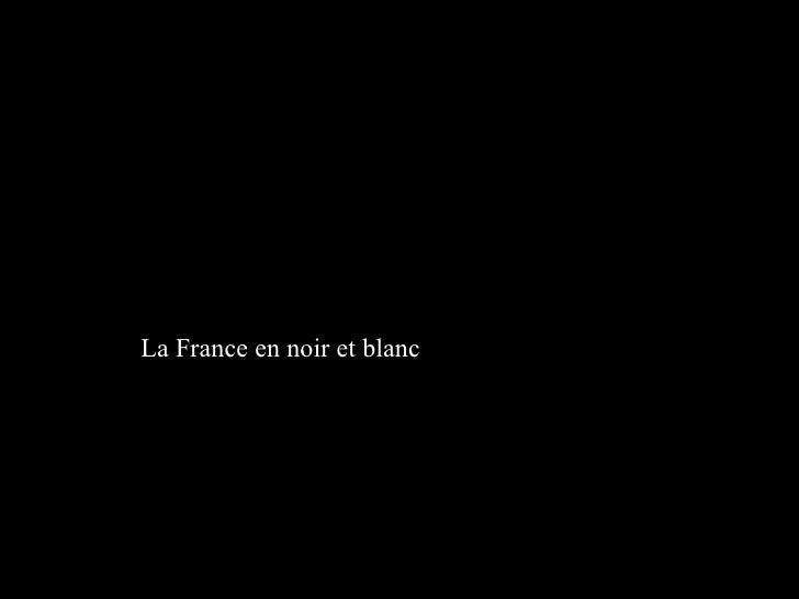 La France en noir et blanc