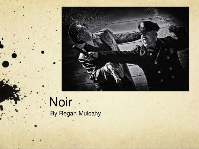 Noir By Regan Mulcahy