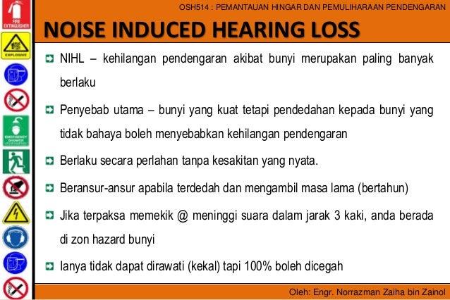 Oleh: Engr. Norrazman Zaiha bin Zainol OSH514 : PEMANTAUAN HINGAR DAN PEMULIHARAAN PENDENGARAN NIHL – kehilangan pendengar...