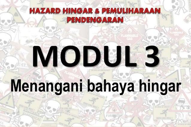 Oleh: Engr. Norrazman Zaiha bin Zainol OSH514 : PEMANTAUAN HINGAR DAN PEMULIHARAAN PENDENGARAN MODUL 3 Menangani bahaya hi...