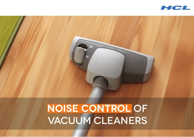 Noise Control of Vacuum Cleaners