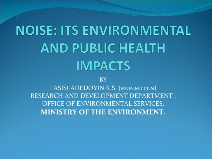 BY LASISI ADEDOYIN K.S. ( MNES,MICCON ) RESEARCH AND DEVELOPMENT DEPARTMENT , OFFICE OF ENVIRONMENTAL SERVICES, MINISTRY O...